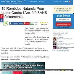 19 Remèdes Naturels Pour Lutter Contre l'Anxiété SANS Médicaments.