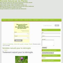 Remèdes naturels pour la méningite ~ Remède Naturel par les Plantes