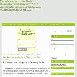 Remèdes naturels de la fièvre typhoïde ~ Remède Naturel par les Plantes