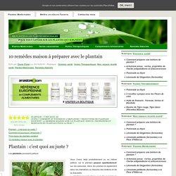 10 remèdes maison à préparer avec le plantain