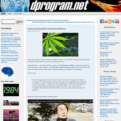 Hemp Can Remediate Fukushima Radiation Dprogram.net: Deprogram Your Mind – Revolutionary News