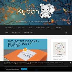 Mes boites de sons - Remédiation en lecture - La tanière de Kyban