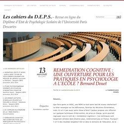 REMEDIATION COGNITIVE : UNE OUVERTURE POUR LES PRATIQUES EN PSYCHOLOGIE A L'ECOLE ? Bernard Douet