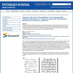 Glozman J.M. (2011). Remediation of Learning Disable Children Following L.S. Vygotsky's Approach. Psychology in Russia: State of the Art, 4, 268-278 Psychology in Russia: State of the Art