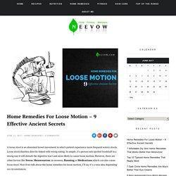 Home Remedies For Loose Motion - 9 Effective Ancient Secrets