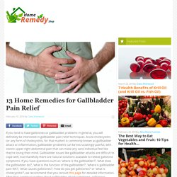 13 Home Remedies for Gallbladder Pain Relief - Home Remedies - Natural & Herbal Cures Made at HomeHome Remedies – Natural & Herbal Cures Made at Home
