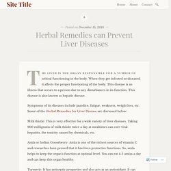 Herbal Remedies can Prevent Liver Diseases – Site Title