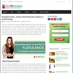 Top 10 Home Remedies, Recipes and Causes of Flatulence (Gas) - Farting