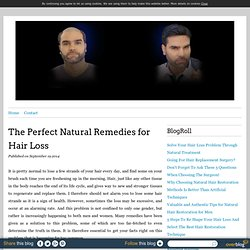 The Perfect Natural Remedies for Hair Loss - Natural Hair Loss Restoration Treatment