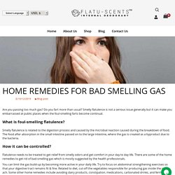 Home Remedies for Smelly Gas - Flatuscents