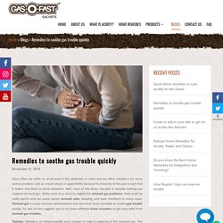 Remedies to soothe gas trouble quickly