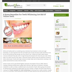 6 Home Remedies For Teeth Whitening Get Rid Of Yellow Teeth