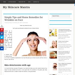 Simple Tips and Home Remedies for Wrinkles on Face