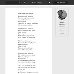 I Dont Remember... by Ash L Bennett & Hello Poetry - StumbleUpon