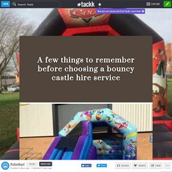 A few things to remember before choosing a bouncy castle hire service