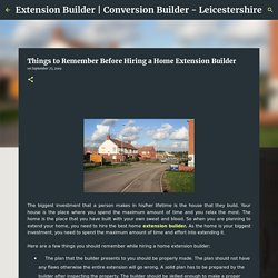 Things to Remember Before Hiring a Home Extension Builder