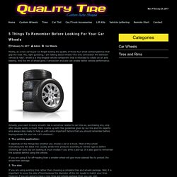 5 Things To Remember Before Looking For Your Car Wheels - Rims and Tires in Woodbridge