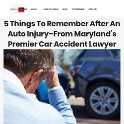 5 Things To Remember After An Auto Injury-From Maryland's Premier Car Accident Lawyer - Pawnee A. Davis Law Firm, LLC.