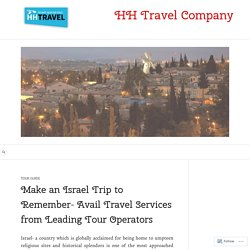 Israel trip with a topmost travel partner