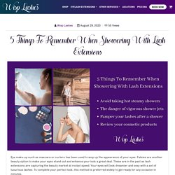 5 Things To Remember When Showering With Lash Extensions