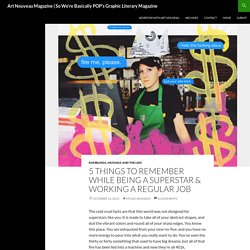 5 Things to Remember While Being a Superstar & Working a Regular Job - Art Nouveau Magazine