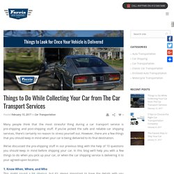 What to do while collecting your car from the Car Transport Services