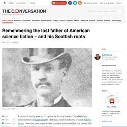 Remembering the lost father of American science fiction – and his Scottish roots