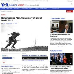 Remembering 70th Anniversary of End of World War II