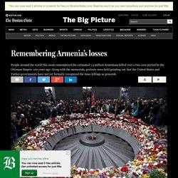 Remembering Armenia's losses - The Big Picture
