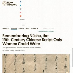 Remembering Nüshu, the 19th-Century Chinese Script Only Women Could Write