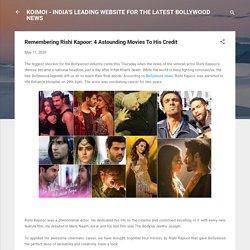 Remembering Rishi Kapoor: 4 Astounding Movies To His Credit