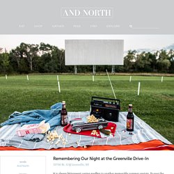 Remembering Our Night at the Greenville Drive-In