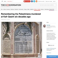 Remembering the Palestinians murdered at Kafr Qasim six decades ago