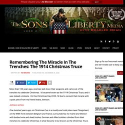 Remembering The Miracle In The Trenches: The 1914 Christmas Truce » Sons of Liberty Media