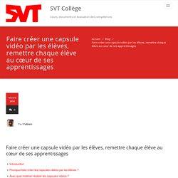 Faire créer une capsule vidéo par les élèves, remettre chaque élève au cœur de ses apprentissages – SVT Collège