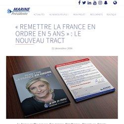« Remettre la France en ordre en 5 ans » : le nouveau tract - Marine 2017