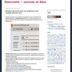 Remettre de l'ordre dans vos navigateurs avec Auslogics Browser Care