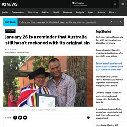 January 26 is a reminder that Australia still hasn't reckoned with its original sin