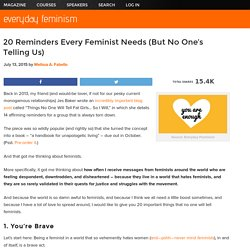 20 Reminders Every Feminist Needs (But No One's Telling Us)