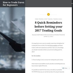 8 Quick Reminders before Setting your 2017 Trading Goals – How to Trade Forex for Beginners