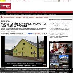 Vosges : un gîte touristique recouvert de tags racistes à Ventron