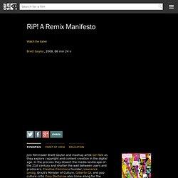 RiP! A Remix Manifesto by Brett Gaylor