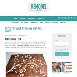 DIY Art Project: Branches Wall Art, Guest