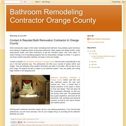 Bathroom Remodeling Contractor Orange County: Contact A Reputed Bath Renovation Contractor In Orange County