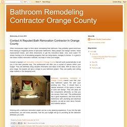 Bathroom Remodeling Contractor Orange County: Contact A Reputed Bath Renovation Contractor In Orange County