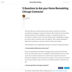 5 Questions to Ask your Home Remodeling Chicago Contractor