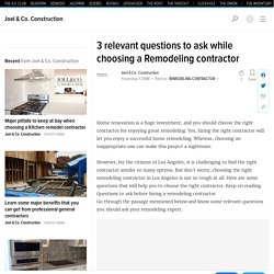 3 relevant questions to ask while choosing a Remodeling contractor