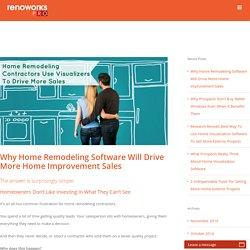 Why Home Remodeling Software Will Drive More Home Improvement Sales