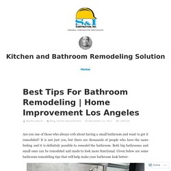 Tips For Bathroom Remodeling & Home Improvement in Los Angeles