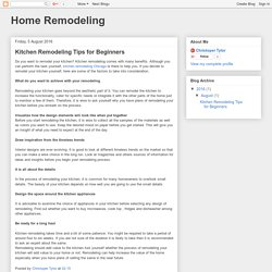 Home Remodeling: Kitchen Remodeling Tips for Beginners